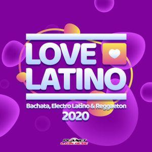 Various Artists - Love Latino 2020 (Bachata, Electro Latino & Reggaeton) (Album 2020)