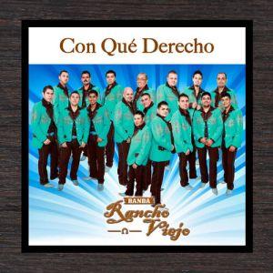 Banda Rancho Viejo - Con Qué Derecho (Album 2020)