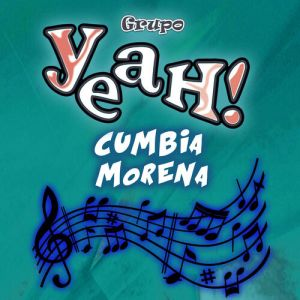 Grupo Yeah - Cumbia Morena (Single 2017)