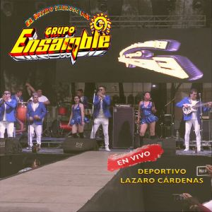 Grupo Ensamble - El Ritmo Sabroso del Grupo Ensamble (En Vivo en Deportivo Lázaro Cárdenas) (Album 2020)
