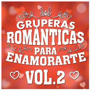 Various Artists - Gruperas Románticas Para Enamorarte Vol. 2 (Album 2020)