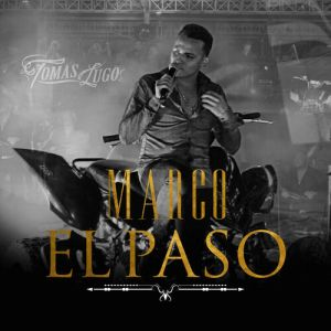 Tomas Lugo - Marco El Paso (En Vivo) (Single 2020)