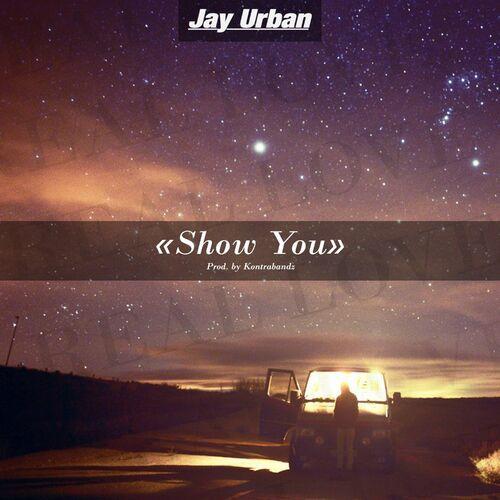 Jay Urban - Show You