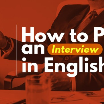 ¡How To Pass An English Interview!