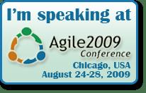 I'm speaking at Agile 2009