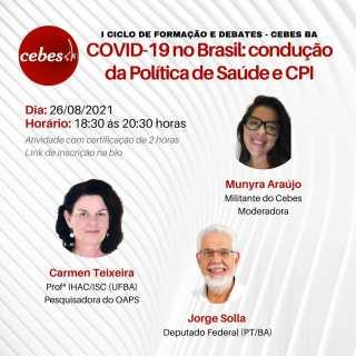 Núcleo Bahia do Cebes promove 1o Ciclo de Formação e Debate; tema será COVID-19 no Brasil: condução da Política de Saúde e CPI