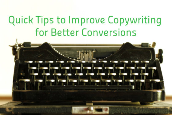 Quick Tips to Improve Copywriting for Better Conversions