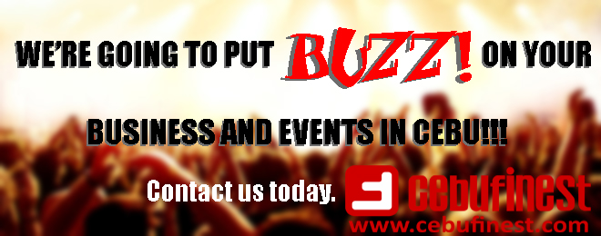 We're going to put BUZZ! on your business and events in Cebu!!! | Cebu Finest