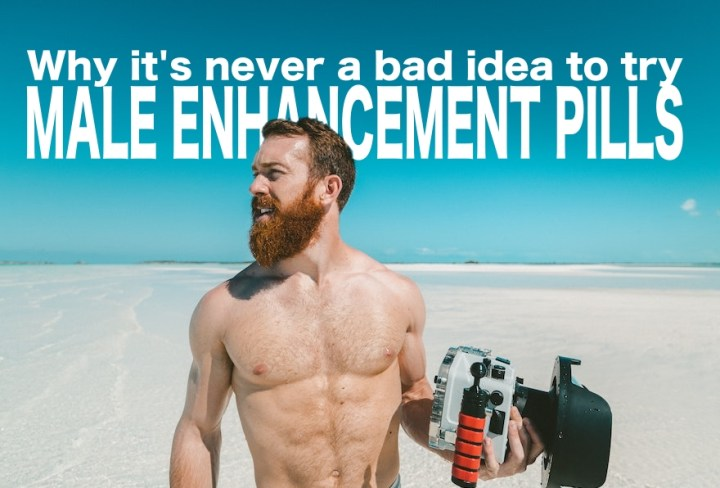 Why It's Never A Bad Idea To Try Male Enhancement Pills | Cebu Finest