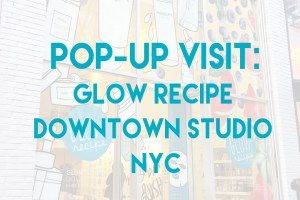 Glow_Recipe_Downtown_Studio_Pop_Up_COVERjpg