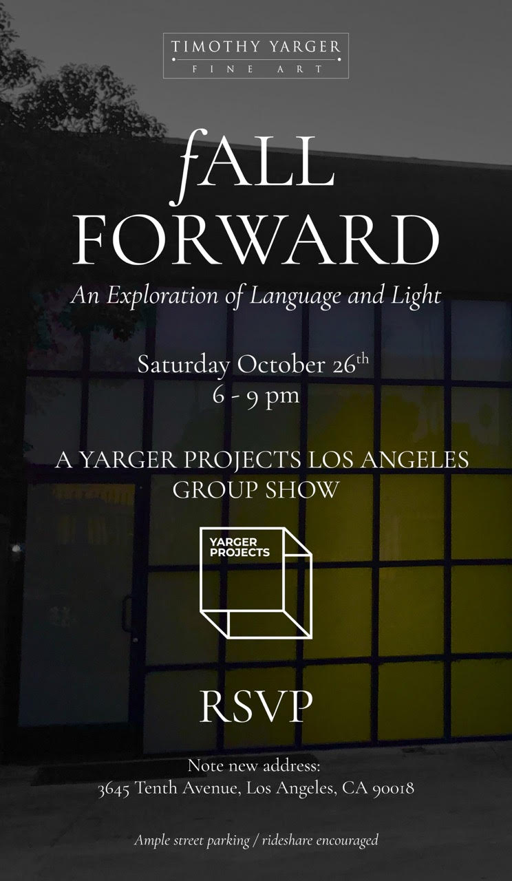 FALL FORWARD: An Exploration of Language and Light – Timothy Yarger Fine Art