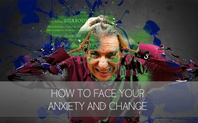 How To Face Your Fears And Change [Video]