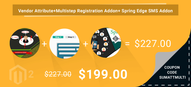 Vendor Attribute+ Multistep Registration Addon + Vendor Spring Edge SMS Addon at $199 ( 12% OFF ) | Coupon Code – SUMATTMULTI
