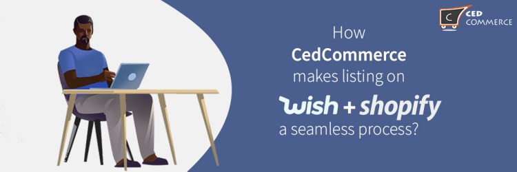 Sell On Wish >> Sell On Wish Marketplace From Shopify Store Cedcommerce