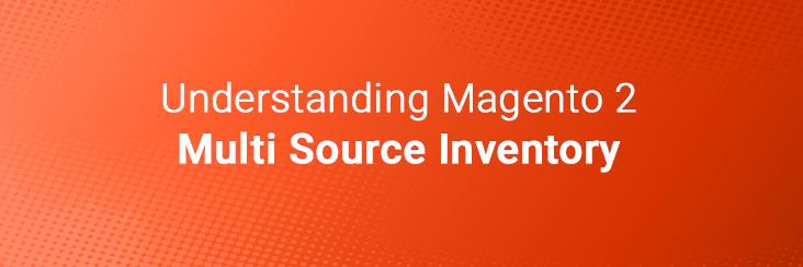 Magento 2 Multi Source Inventory