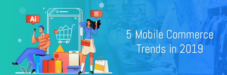 latest mobile commerce trends in 2019