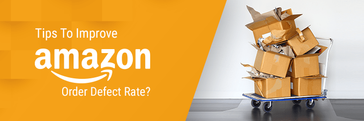 Tips To Improve Amazon Order Defect Rate and work on Amazon ODR improvement