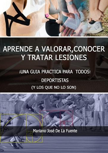 APRENDE A VALORAR, CONOCER Y TRATAR LESIONES - Autor Mariano José de la Fuente