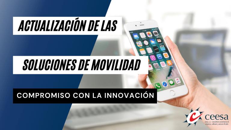 Convierte tu smartphone o tablet en una herramienta de trabajo con nuestras soluciones de movilidad