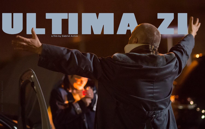 Ultima zi, film românesc din 12 mai în cinematografe