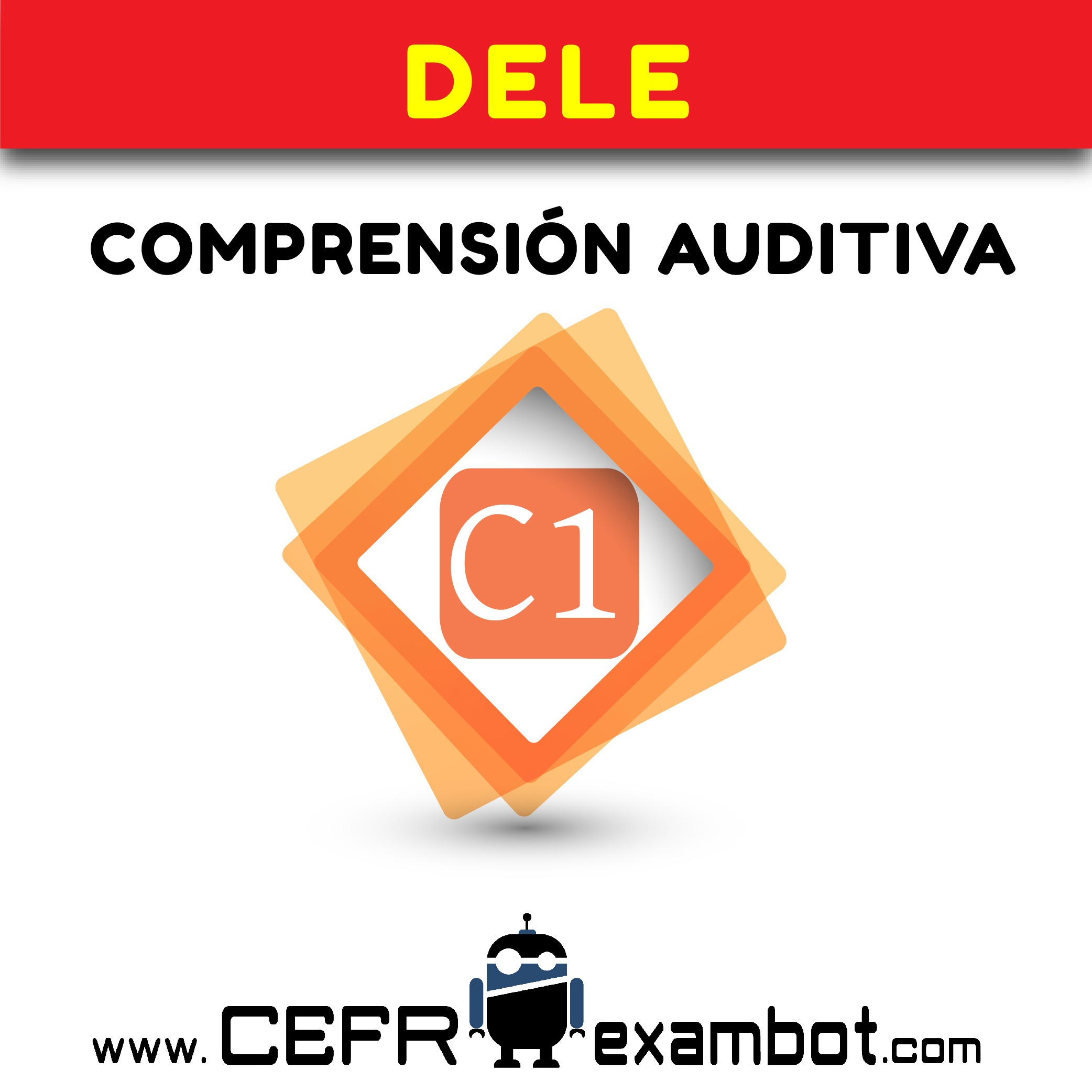 DELE C1 Examen Comprension Auditiva www.CEFRexambot.com2 (2)