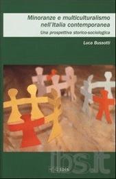 Minoranze e multiculturalismo nell'Italia contemporanea. Una prospettiva storica-sociologica