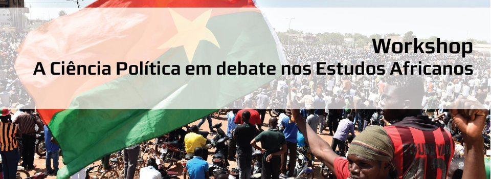 11 MAI | workshop  – A Ciência Política em Debate nos Estudos Africanos