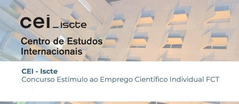 CEI recebe demonstrações de interesse para o Concurso Estímulo ao Emprego Científico Individual FCT