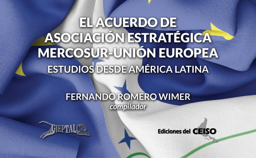 El Acuerdo de Asociación Estratégica MERCOSUR‑UniónEuropea Estudios desde América Latina