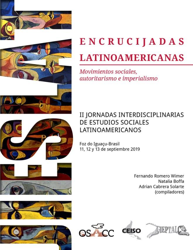 Encrucijadas Latinoamericanas. Movimientos sociales, autoritarismo e imperialismo. II JORNADAS INTERDISCIPLINARIAS DE ESTUDIOS SOCIALES LATINOAMERICANOS