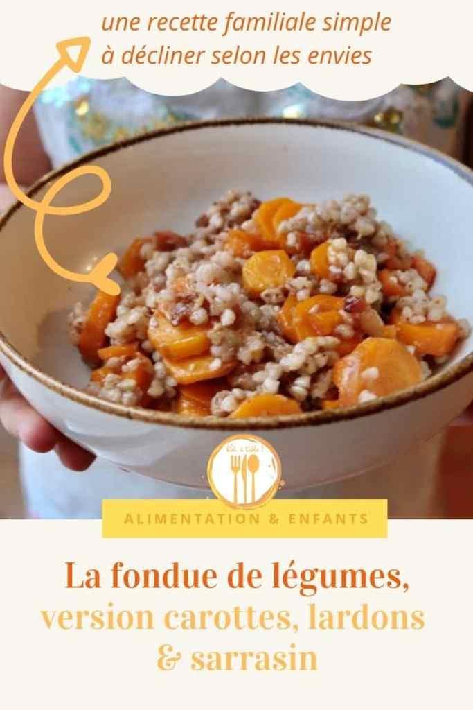 La fondue de légumes, version carottes, lardons et sarrasin