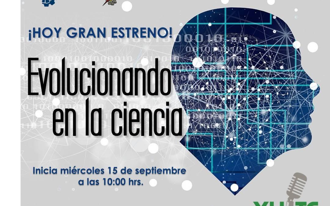 """INICIA LA TRANSMISIÓN DEL PROGRAMA DE RADIO """"EVOLUCIONANDO EN LA CIENCIA"""""""