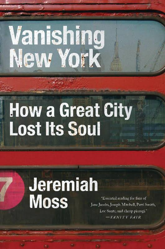 A Conversation with Jeremiah Moss about Vanishing New York