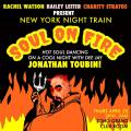 NY Night Train Soul On Fire with DJ Jonathan Toubin / New York Night Train Thu, April 25, 10pm - 2am, FREE Club Room at Soho Grand Hotel
