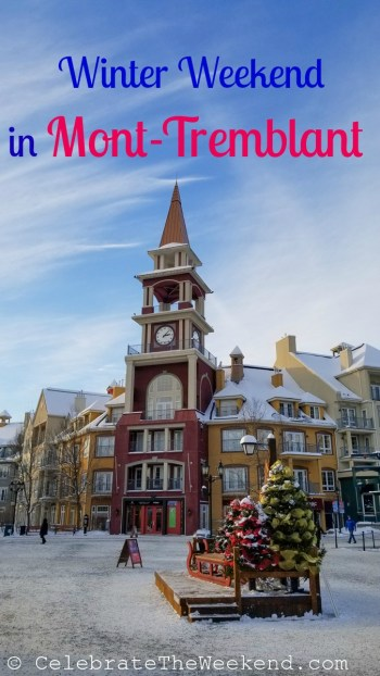Why a Family winter weekend in Mont-Tremblant, Canada is worth the extra driving time from Boston