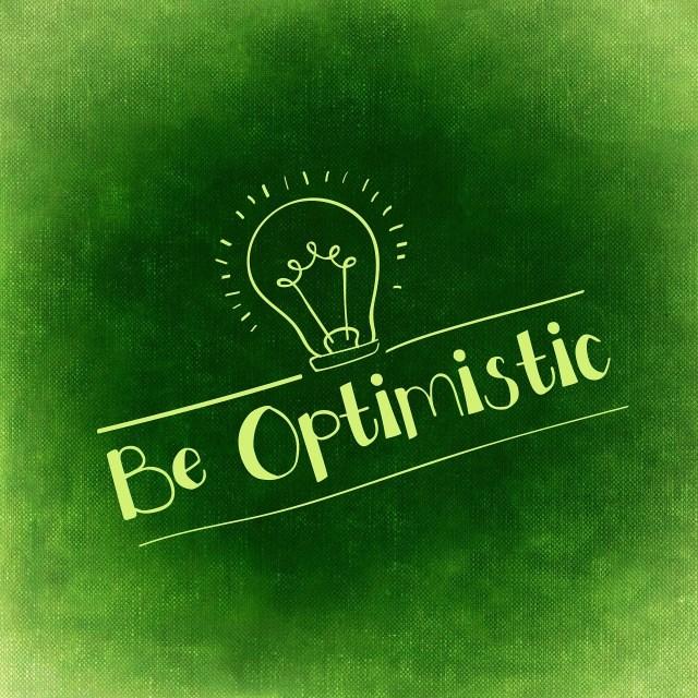 Be Optimistic