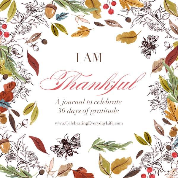 Gratitude Journal PDF, Free Printable Gratitude Journal, Thanksgiving Printable, Celebrating Everyday Life with Jennifer Carroll