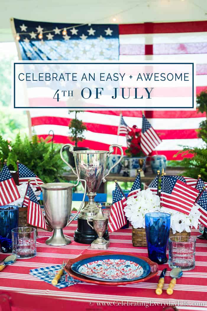Celebrate An Easy Awesome 4th Of July Celebrating