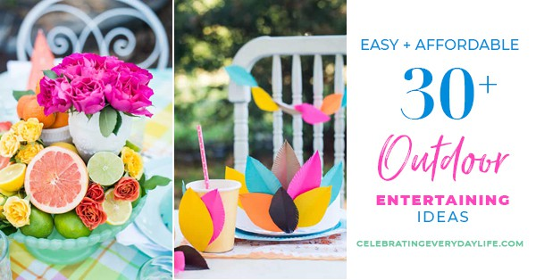 30+ Easy Outdoor Entertaining Ideas