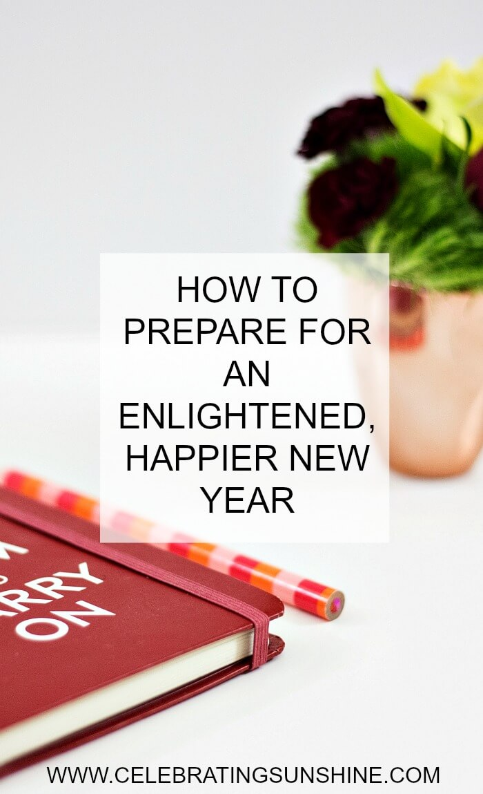 Here are a few tips on how to prepare and reset for a fulfilling and happier new year.
