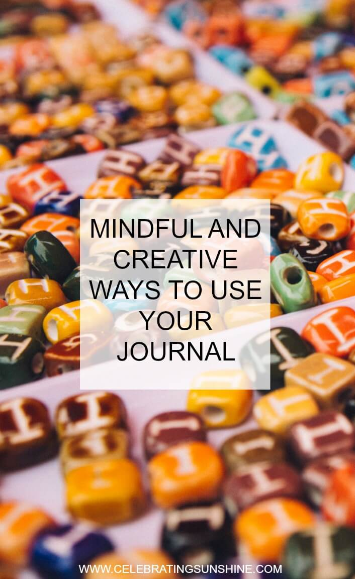 Mindful and creative ways to use your journal