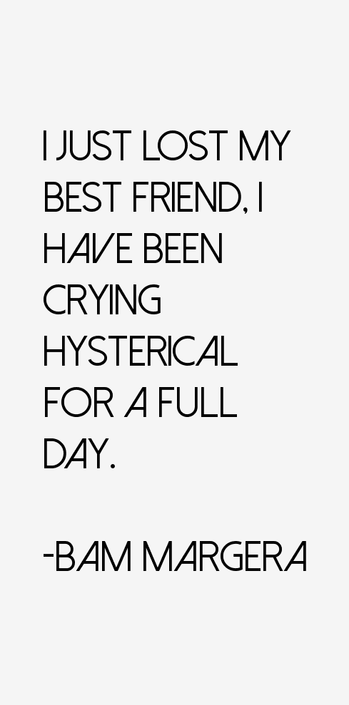 I Just Lost My Best Friend Quotes