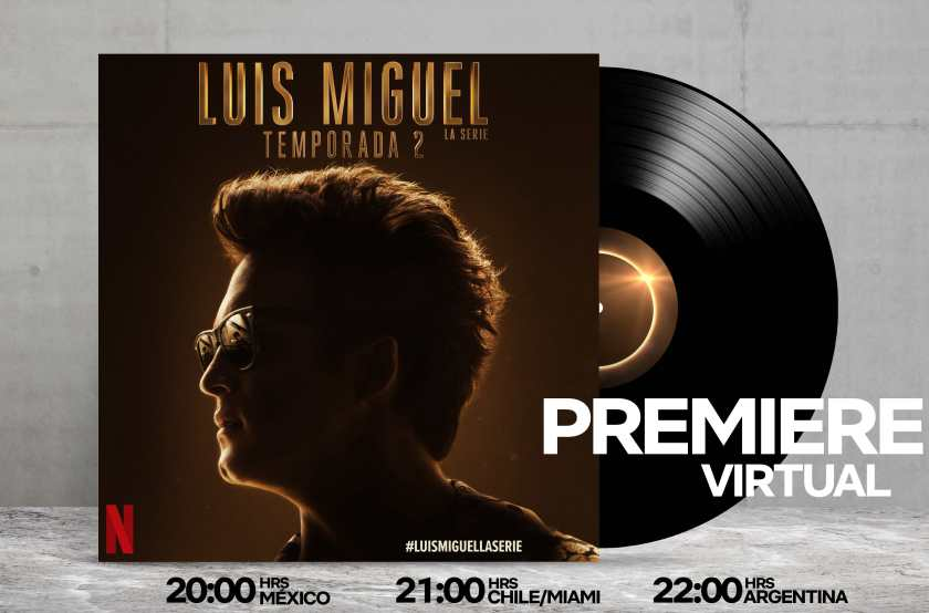 Luis Miguel la serie, temporada 2, tendrá premiere virtual.