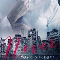 Never Kiss a Stranger (Never #1) by Winter Renshaw