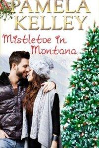 Mistletoe in Montana (Montana Sweet Western Romance #2) by Pamela M. Kelley