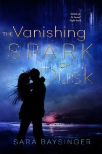 The Vanishing Spark of Dusk by Sara Baysinger