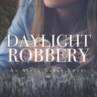Daylight Robbery by Melissa Pearl & Anna Cruise