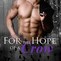 For the Hope of a Crow (Red Dead Mayhem #1) by T.S. Joyce