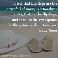 Lady Gaga: Flip-Flops Are the Gateway Drug to No Sex