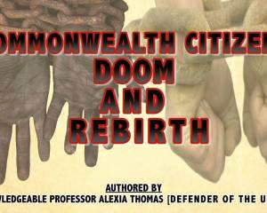 ONWEALTH CITIZENS DOOM AND REBIRTH- By Professor Alexia Thomas